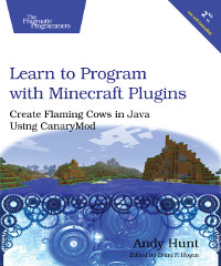 Learn to Program with Minecraft Plugins, 2nd edition