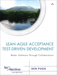Lean-Agile Acceptance Test-Driven Development