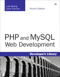 PHP and MySQL Web Development, 4th Edition