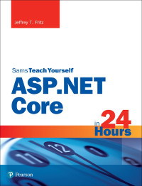 Sams Teach Yourself ASP.NET Core in 24 Hours