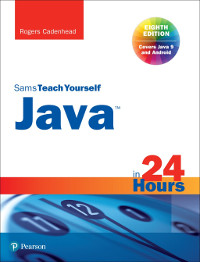 Sams Teach Yourself Java in 24 Hours, 8th Edition