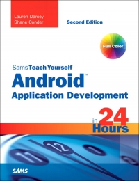 Sams Teach Yourself Android Application Development in 24 Hours, 2nd Edition