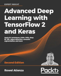Advanced Deep Learning with TensorFlow 2 and Keras, 2nd Edition
