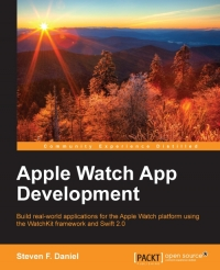 Book cover Apple Watch App Development: Build real-world applications for the Apple Watch platform using the WatchKit framework and Swift 2.0