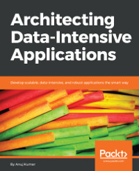 Architecting Data-Intensive Applications