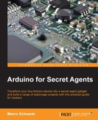 Arduino for Secret Agents