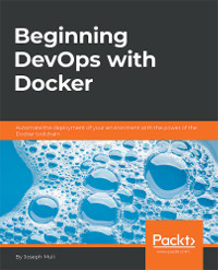 Beginning DevOps with Docker