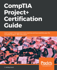 CompTIA Project+ Certification Guide