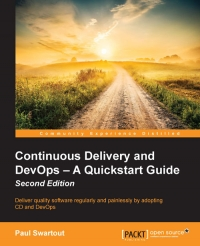 Continuous Delivery and DevOps: A Quickstart Guide, 2nd Edition