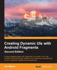 Creating Dynamic UIs with Android Fragments, 2nd Edition