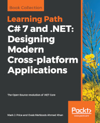 C# 7 and .NET: Designing Modern Cross-platform Applications
