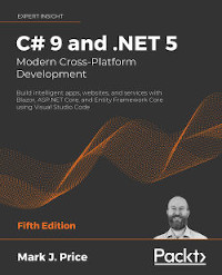C# 9 and .NET 5 - Modern Cross-Platform Development, 5th Edition