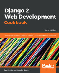 Django 2 Web Development Cookbook, 3rd Edition