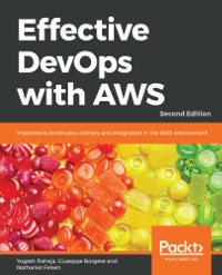 Effective DevOps with AWS, 2nd Edition