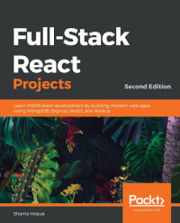 Full-Stack React Projects, 2nd Edition