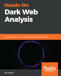Hands-On Dark Web Analysis