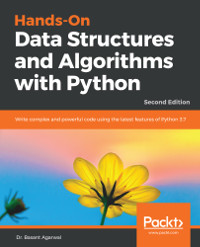 Hands-On Data Structures and Algorithms with Python, 2nd Edition