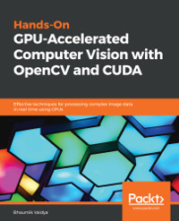 Hands-On GPU-Accelerated Computer Vision with OpenCV and CUDA