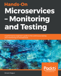 Hands-On Microservices - Monitoring and Testing