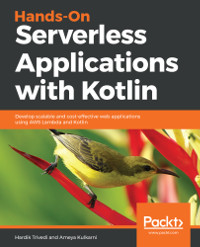 Hands-On Serverless Applications with Kotlin