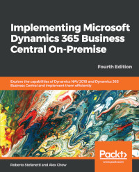 Implementing Microsoft Dynamics 365 Business Central On-Premise, 4th Edition