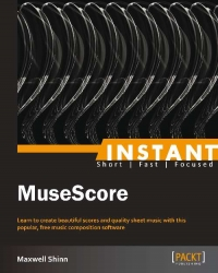 Kover buku Instant MuseScore: Learn to create beautiful scores and quality sheet music with this popular, free music composition software