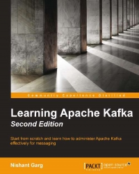 Learning Apache Kafka, 2nd Edition