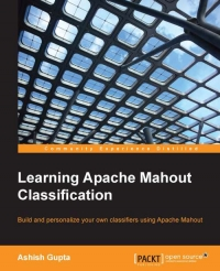 Learning Apache Mahout Classification