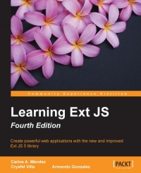Learning Ext JS, 4th Edition