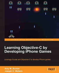 Learning Objective-C by Developing iPhone Games