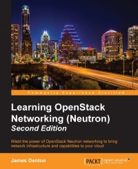 Learning OpenStack Networking (Neutron), 2nd Edition