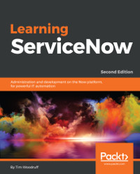 Learning ServiceNow, 2nd Edition