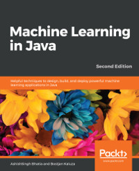 Machine Learning in Java, 2nd Edition