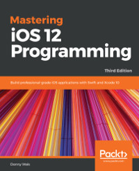Mastering iOS 12 Programming, 3rd Edition