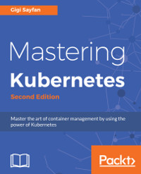 Mastering Kubernetes, 2nd Edition