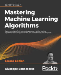 Mastering Machine Learning Algorithms, 2nd Edition