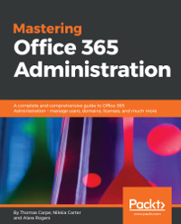 Mastering Office 365 Administration