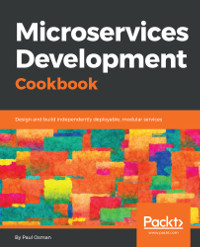 Microservices Development Cookbook
