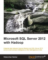 Download Microsoft SQL Server 2012 with Hadoop Integrate data between Apache Hadoop and SQL Server 2012 and provide business intelligence on the heterogeneous data online books