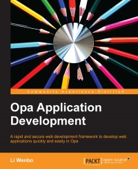 पुस्तक आवरण Opa Application Development: A rapid and secure web development framework to develop web applications quickly and easily in Opa
