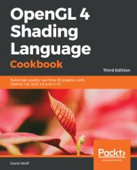 OpenGL 4 Shading Language Cookbook, 3rd Edition