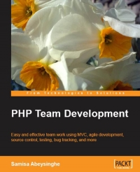 Php team development free download code examples book reviews easy and effective team work using mvc agile development source control testing bug tracking and more fandeluxe