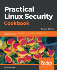 Practical Linux Security Cookbook, 2nd Edition