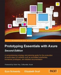 Prototyping Essentials with Axure, 2nd Edition