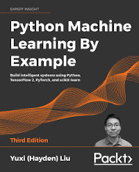 Python Machine Learning By Example, 3rd Edition