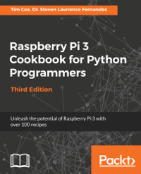 Raspberry Pi 3 Cookbook for Python Programmers, 3rd Edition