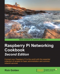 Raspberry Pi Networking Cookbook, 2nd Edition
