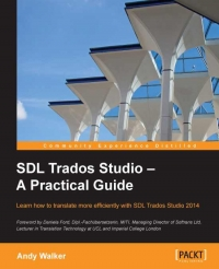 SDL Trados Studio - A Practical Guide