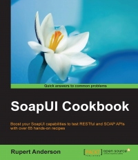 SoapUI Cookbook
