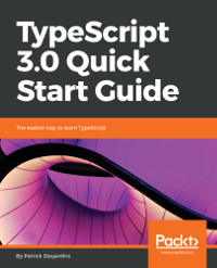 TypeScript 3.0 Quick Start Guide
